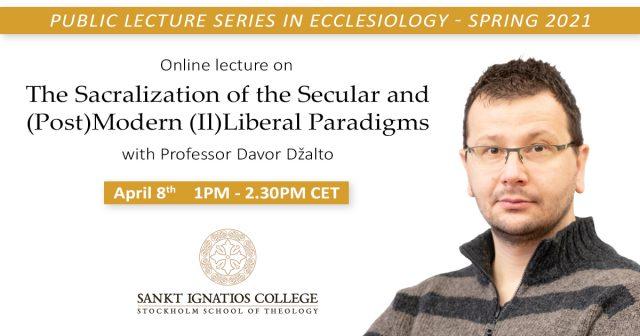 """Offentlig föreläsning på temat Ecklesiologi: """"Political Theology: The Sacralization of the Secular and (Post)Modern (Il)Liberal Paradigms"""" av professor Davor Džalto"""